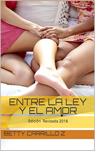Entre la Ley y el Amor de Betty Carrillo Z