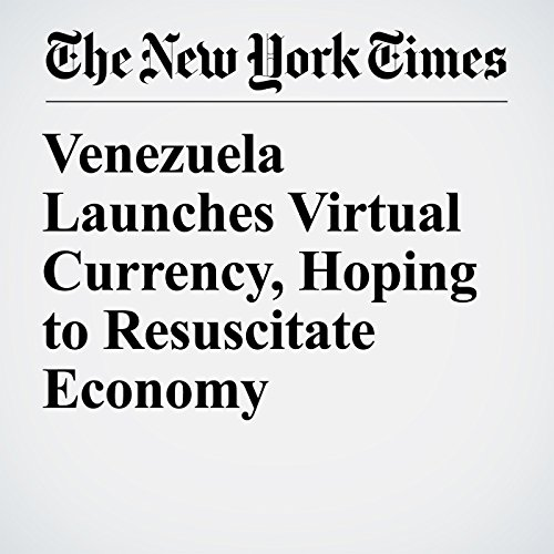 Venezuela Launches Virtual Currency, Hoping to Resuscitate Economy copertina