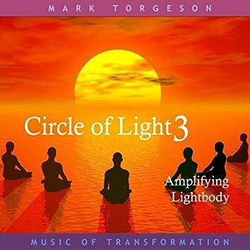 Circle of Light 3: Amplifying Lightbody