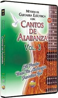 Metodo Con Cantos Alabanza -- Guitarra Electrica 3: Tu Puedes Tocar Tus Alabanzas Favoritas