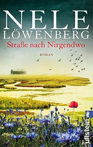 Straße nach Nirgendwo: Roman von Nele Löwenberg (11. September 2015) Broschiert