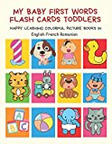 My Baby First Words Flash Cards Toddlers Happy Learning Colorful Picture Books in English French Romanian: Reading sight words flashcards animals, ... for pre k preschool prep kindergarten kids