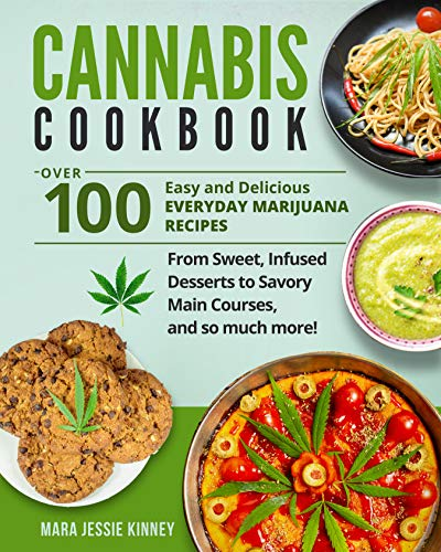 Cannabis Cookbook: Over 100 Easy and...