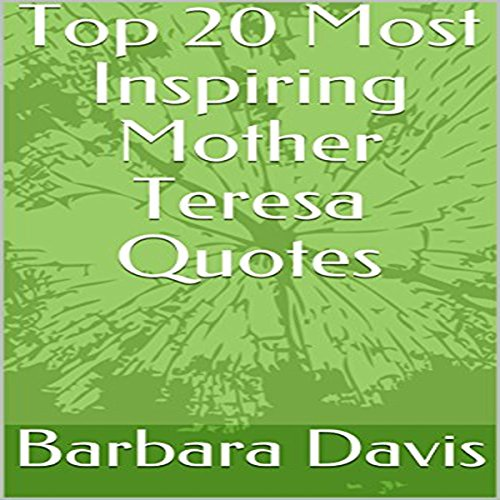 Top 20 Most Inspiring Mother Teresa Quotes audiobook cover art