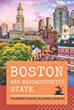 """BOSTON and Massachusetts Travel Planner Journal : Vacation Planning Memmories notebook: """"New England States"""" Trip Planning with Places to visit, ... keepsake Organization for Travel Lovers"""