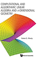 Computitional and Algorithmic Linear Algebrac and n-Dimensional Geometry