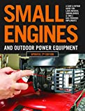 Small Engines and Outdoor Power Equipment, Updated 2nd Edition: A Care & Repair Guide for: Lawn Mowers, Snowblowers & Small Gas-Powered Imple