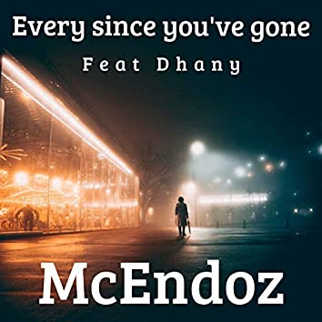 Every Since You've Gone (feat. Dhany)