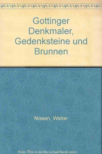 Göttinger Denkmäler, Gedenksteine und Brunnen.