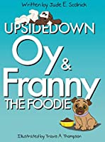 Upside Down Oy & Franny The Foodie