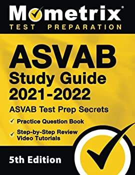 ASVAB Study Guide 2021-2022  ASVAB Test Prep Secrets Practice Question Book Step-by-Step Review Video Tutorials  [5th Edition]