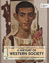A History of Western Society, Volume A: From Antiquity to 1500 11th edition by McKay, John P., Crowston, Clare Haru, Wiesner-Hanks, Merry E (2013) Paperback