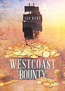Westcoast Bounty (Westcoast Series Book 2) by [Ian Kent]