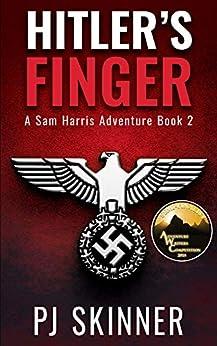 Hitler's Finger: Classic Adventure Novel (Sam Harris Adventure Book 2) by [PJ Skinner]