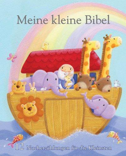 Meine kleine Bibel: 12 kindgerechte Nacherzählungen