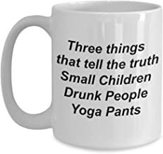Yoga Coffee Mug - Three things that tell the truth, small children, drunk people and yoga pants - ceramic 11 oz and 15 oz cup (white, 15 oz)