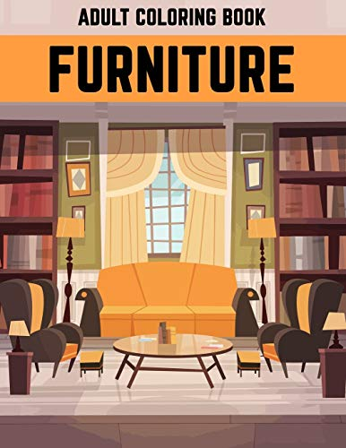 Furniture Adult Coloring Book: Beautiful Gift Coloring Activity Book For Adult