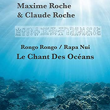 Rongo rongo / Rapa nui / Le chant des océans