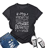 Funny Saying Shirts If My Mouth Doesn't Say It My Face Definitely Will T-Shirt for Women Letter Printed Funny Graphic Tee Gray
