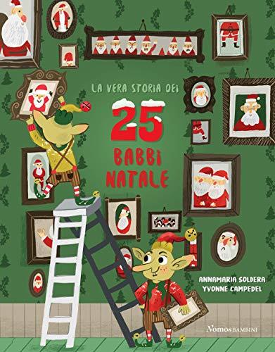 La vera storia dei 25 babbi Natale. Ediz....