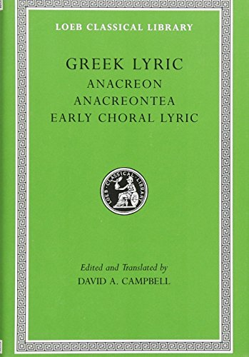 Greek Lyric: Anacreon, Anacreontea, Choral Lyric from Olympis to Alcman: 2