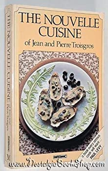 The Nouvelle Cuisine of Jean and Pierre Troisgros 0333329775 Book Cover