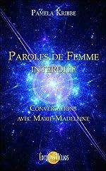 Paroles de Femme interdite - Conversations avec Marie-Madeleine de Pamela Kribbe