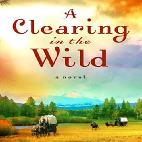 Clearing in the Wild audiobook cover art