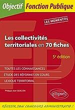 Les collectivités territoriales en 70 fiches - 5e édition de Philippe-Jean Quillien