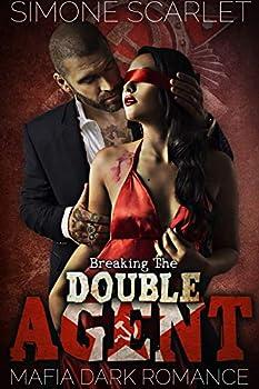 Breaking the Double Agent  A Mafia Dark Romance
