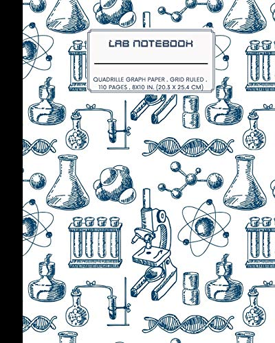 Lab Notebook: Quadrille Graph Paper: Laboratory Logbook for Scientific Experiment Research / Chemistry and Biology Perfect for Science Student & Teachers (Lab Scientific Notebooks)