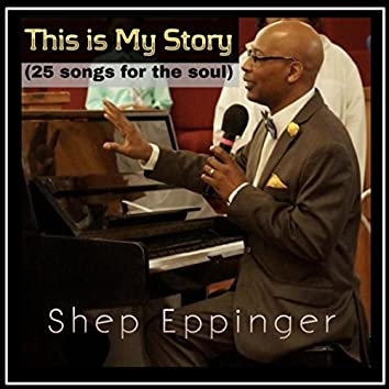 This Is My Story (25 Songs for the Soul)