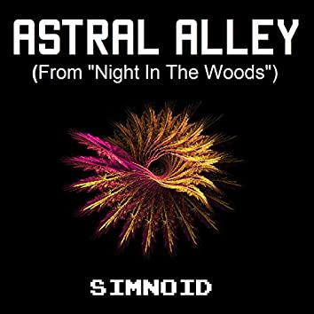 """Astral Alley (From """"Night in the Woods"""")"""