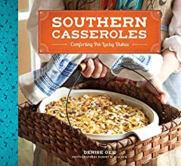 Southern Casseroles: Comforting Pot-Lucky Dishes by [Denise Gee, Robert M. Peacock]