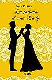 La Fortuna di una Lady (DriEditore Historical Romance)