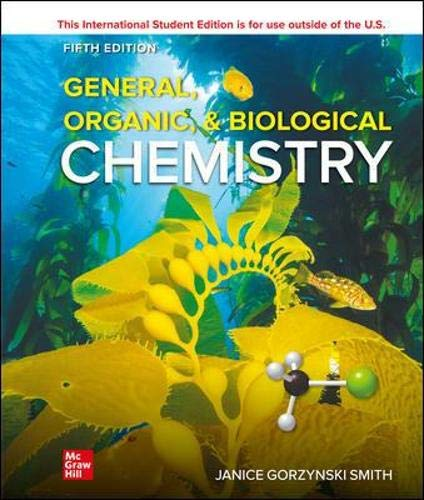 Compare Textbook Prices for ISE General, Organic, & Biological Chemistry ISE HED WCB CHEMISTRY 5 Edition ISBN 9781264647415 by Smith Dr., Janice Gorzynski