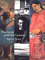 The Artist and the Camera: Degas to Picasso