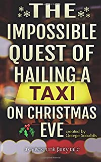 The Impossible Quest of Hailing a Taxi on Christmas Eve: Volume 1