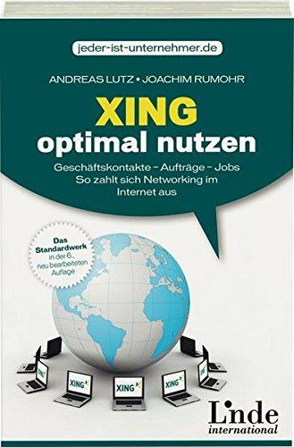 Lutz, Andreas / Rumohr, Joachim:Xing optimal nutzen: Geschäftskontakte - Aufträge - Jobs