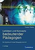 Leitideen und Konzepte bedeutender Pädagogen: Ein Arbeitsbuch für den Pädagogikunterricht - Theodor Thesing