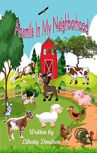 Book: Animals In My Neighbourhood by Liberty Dendron