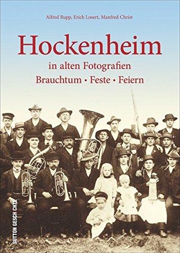 Hockenheim in alten Fotografien: Brauchtum, Feste, Feiern (Archivbilder)