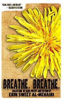 Breathe. Breathe. by [Erin Sweet Al-Mehairi]