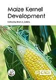 Maize Kernel Development (English Edition)
