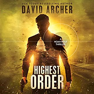 Highest Order     A Noah Wolf Thriller, Volume 10              By:                                                                                                                                 David Archer                               Narrated by:                                                                                                                                 Adam Verner                      Length: 10 hrs and 19 mins     51 ratings     Overall 4.5