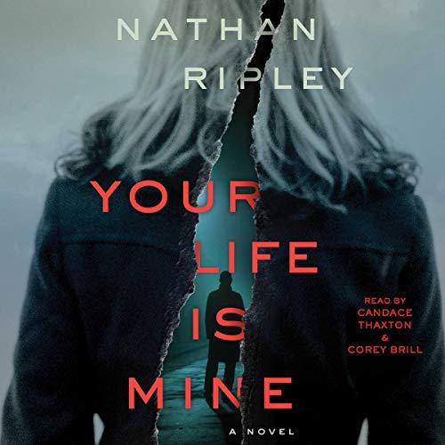 Your Life Is Mine     A Novel              De :                                                                                                                                 Nathan Ripley                               Lu par :                                                                                                                                 Candace Thaxton,                                                                                        Corey Brill                      Durée : 10 h et 30 min     Pas de notations     Global 0,0