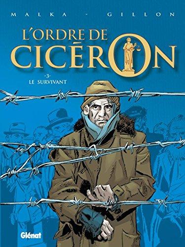 L'Ordre de Cicéron - Tome 03: Le survivant