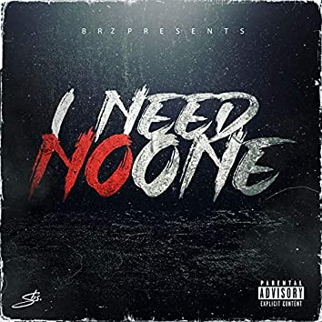 I Need No One