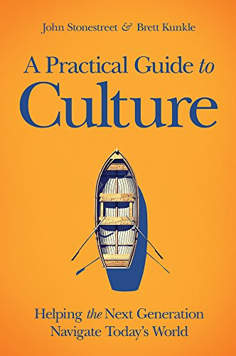 A Practical Guide to Culture: Helping the Next Generation Navigate Today's World