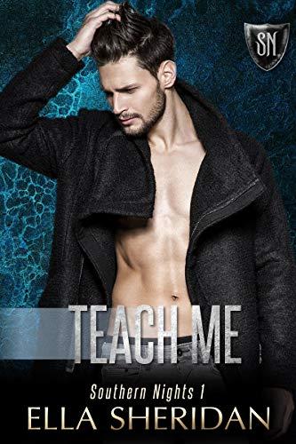 Teach Me (Southern Nights Book 1) by [Ella Sheridan]